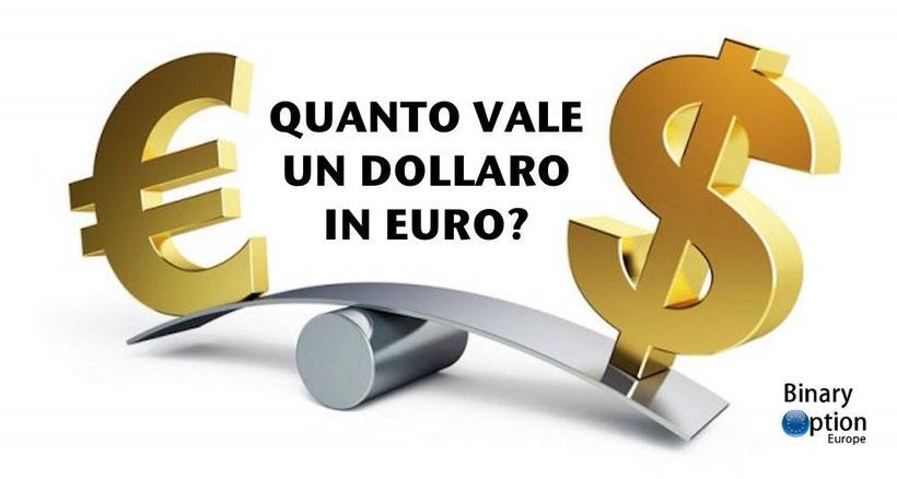 quanto vale un dollaro in euro oggi 2020