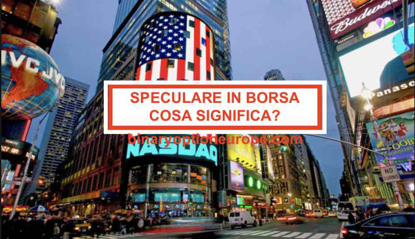 Speculare in Borsa significatocome fare speculazione finanziaria
