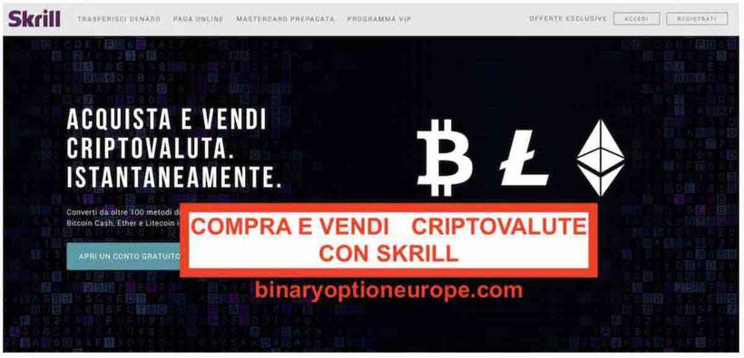 Conto Skrill bitcoin trading criptovalute: Bitcoin, BCH, Litecoin, Ethereum