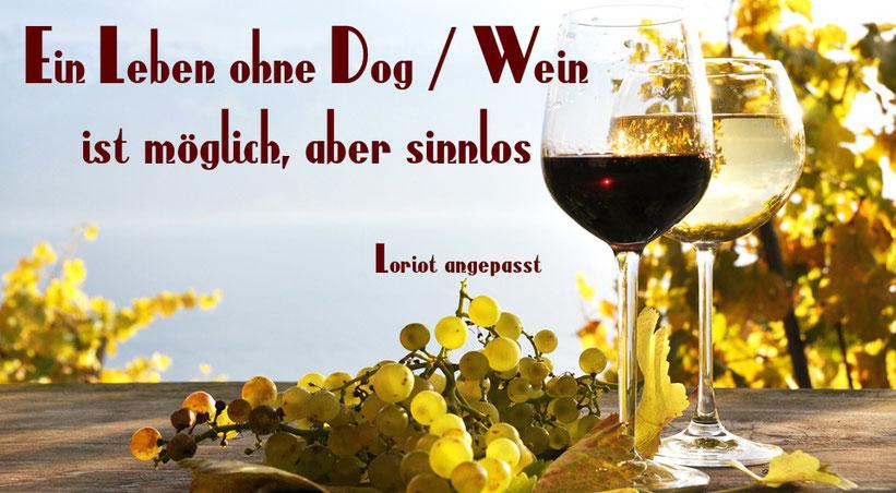 Ein Leben ohne Hund / Wein ist möglich, aber sinnlos