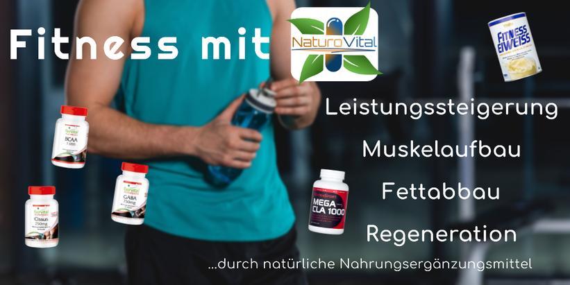 Fitness mit NaturoVital - Leistungssteigerung / Muskelaufbau / Fettabbau / Regeneration durch natürliche Nahrungsergänzungsmittel
