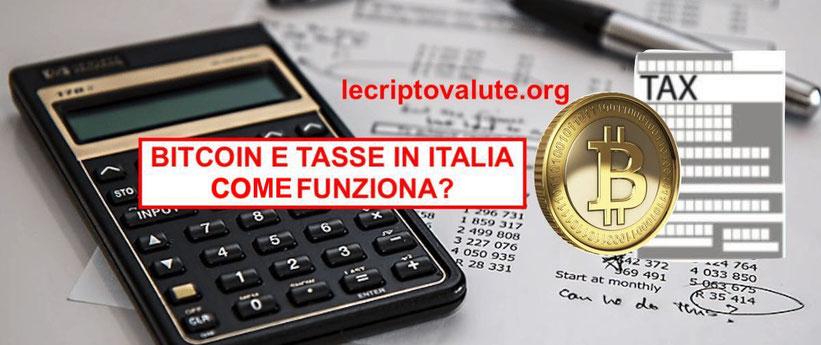 Bitcoin e tasse in Italia tassazione criptovalute