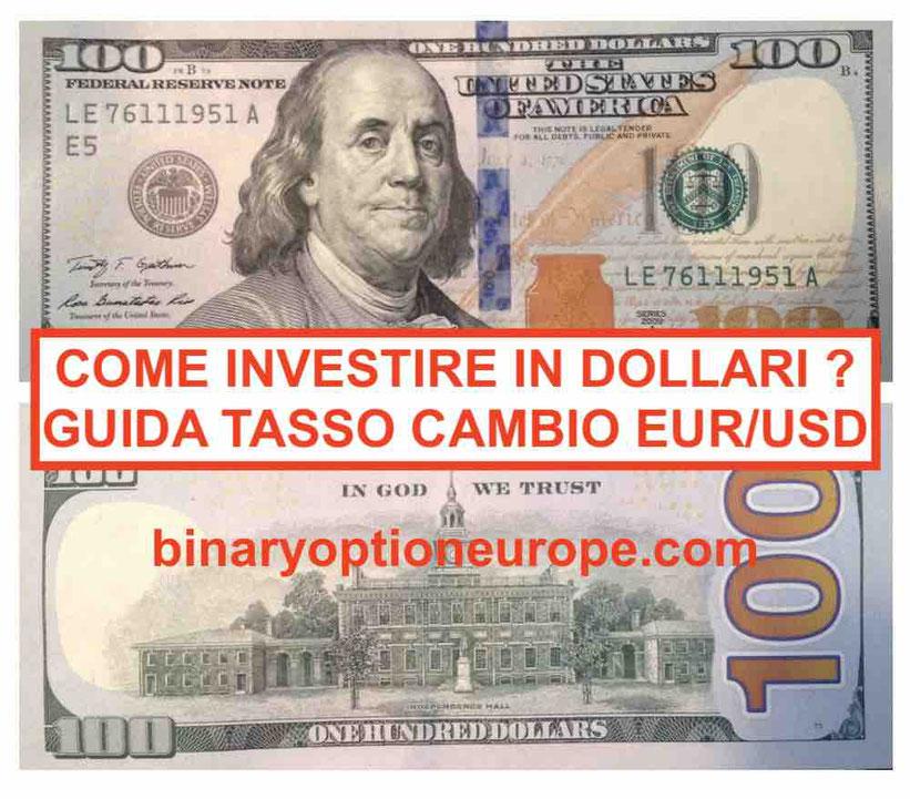 Come investire in dollari nel 2021-2022: guida tasso cambio euro dollaro