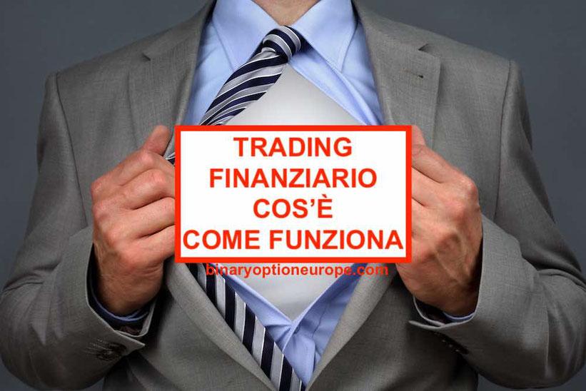 Trading finanziario come funziona le opinioni significato cos'è guida