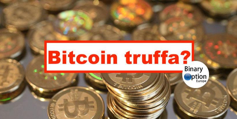 bitcoin truffa o verità affare esperienze critiche