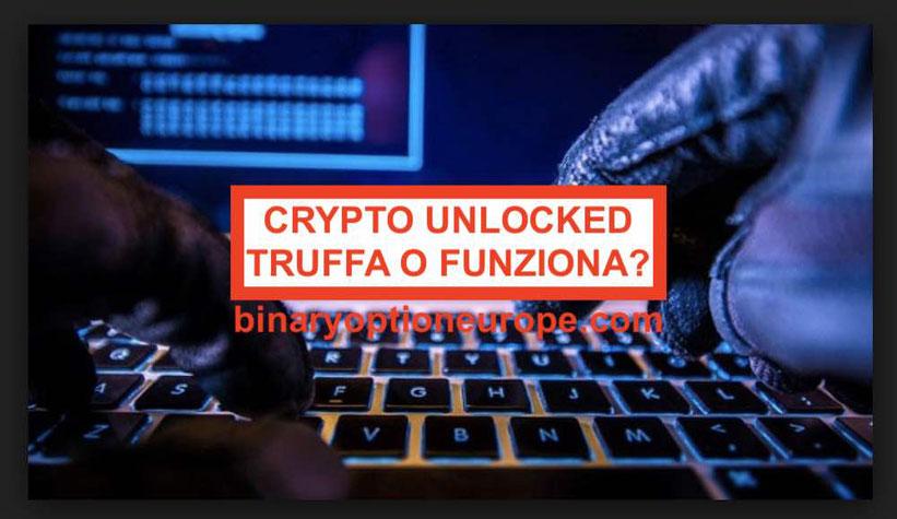 Crypto Unlocked recensioni opinioni funziona o truffa