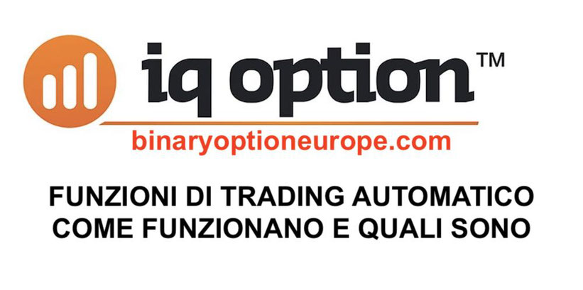 Trading automatico IQ Option come funziona Forum pareri Guida