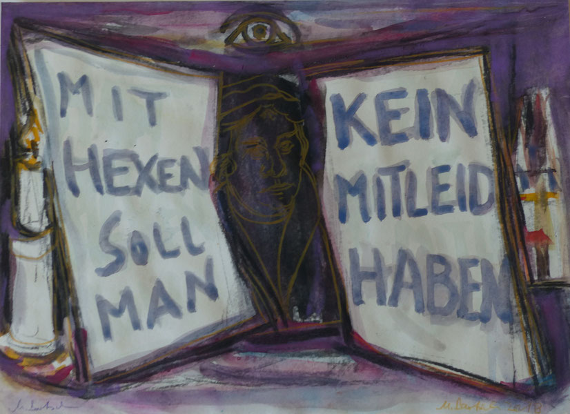 """Mit Hexen soll man kein Mitleid haben"" - ""You should not feel sorry for witches"" , Martin Luther; Mischtechnik 35x42"