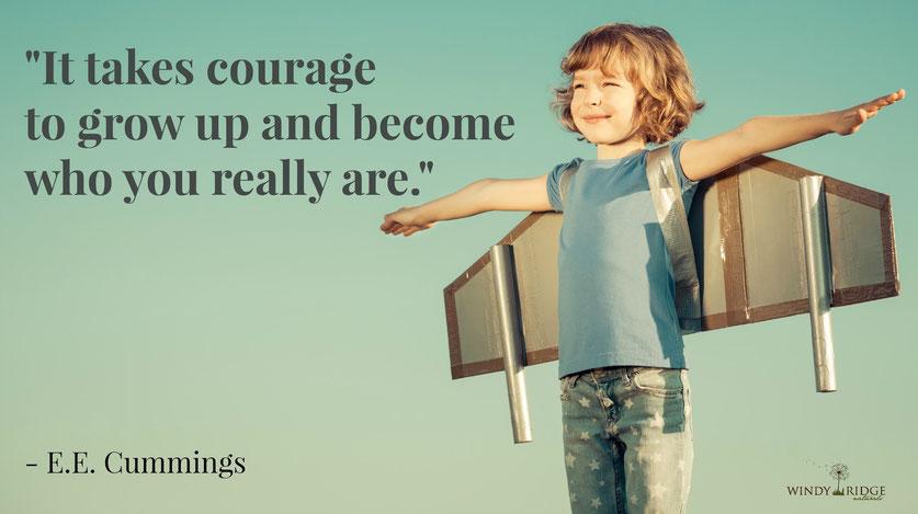 Courage.  www.WindyRidgeNaturals.com