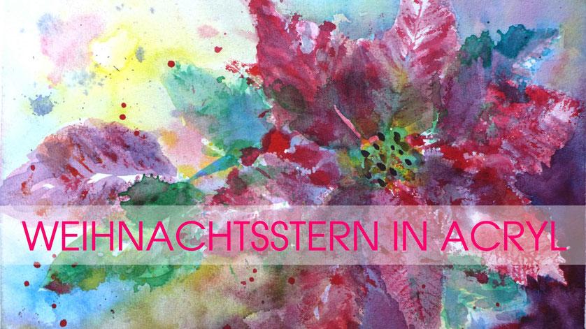 Inspiration - Weihnachtsstern in Acryl malen - DIY-Projekt