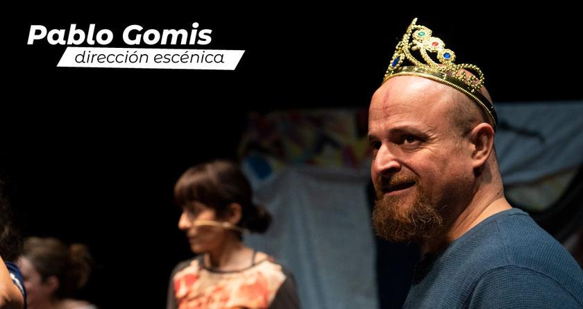 Pablo Gomis - Dirección escénica