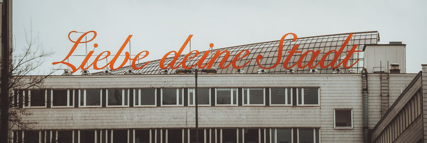 Liebe deine Stadt - Schriftzug, Köln