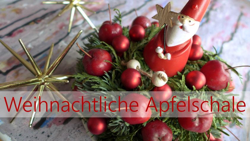 Weihnachten - Weihnachtliche Apfelschale - DIY-Projekt