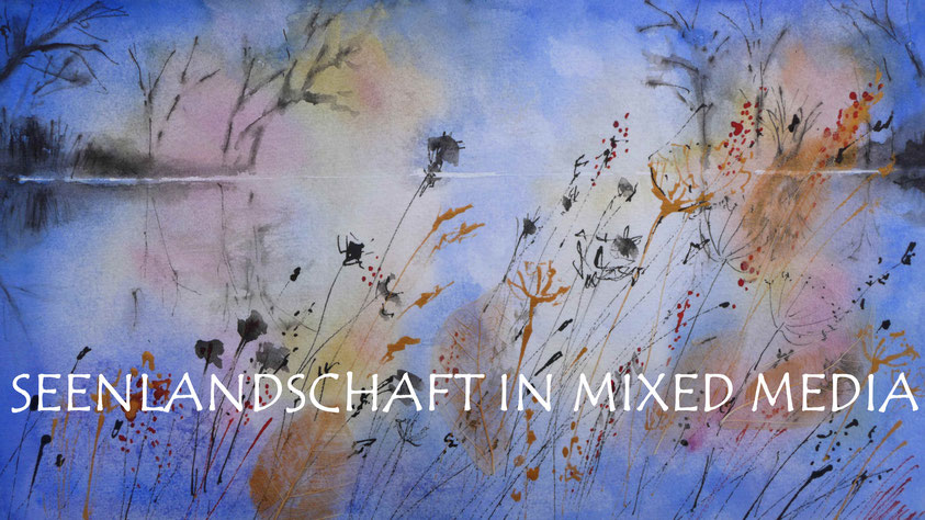 Inspiration - Seenlandschaft in Mixed Media malen DIY