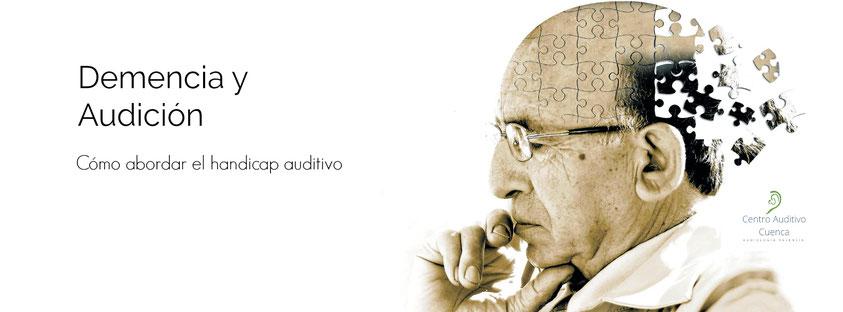Demencia y audición. Cómo abordar el handicap auditivo.