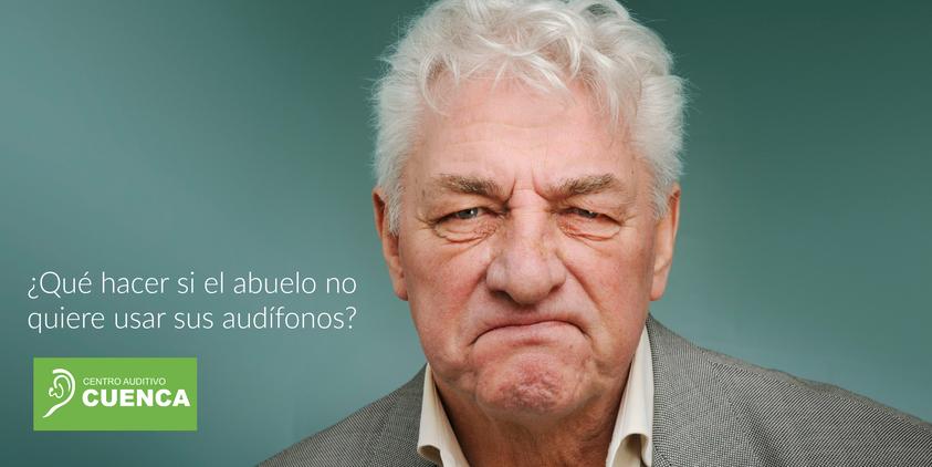 ¿Qué hacer si un familiar mayor no quiere usar sus audífonos?. Centro Auditivo Cuenca.