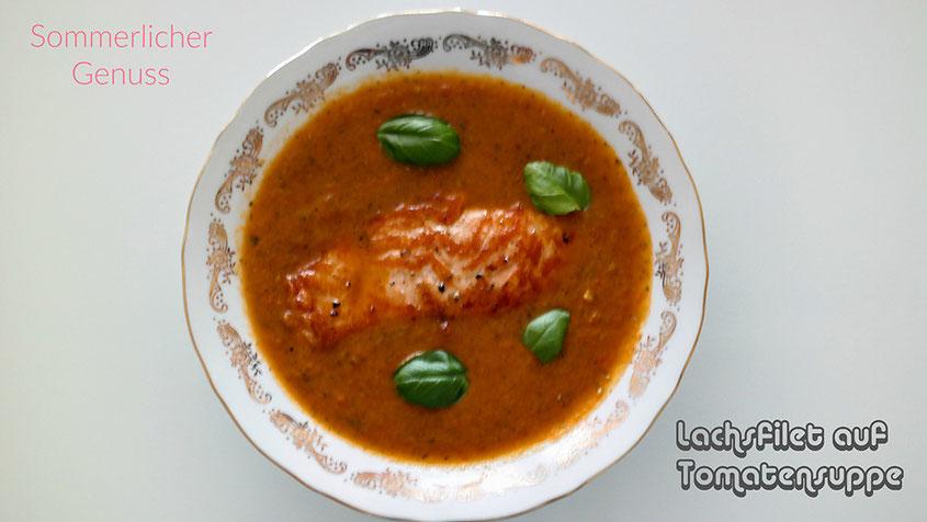 Leichte Sommergenüsse | Lachsfilet auf feuriger Tomatensuppe | hot-port.de | Lifestyle Blog