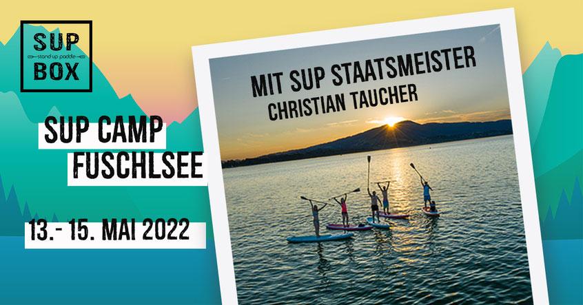SUP Camp und SUP Kurse mit dem SUP Staatsmeister Christian Taucher und dem SUP BOX Team am Fuschlsee