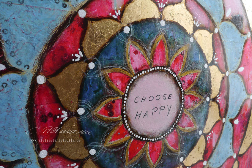 "Mandala painting ""Choose Happy"" with gold leaf by Conni Altmann www.ateliertantetrulla.de"