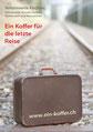 Flyer, ein Koffer für die letzte Reise, Kirche Huttwil
