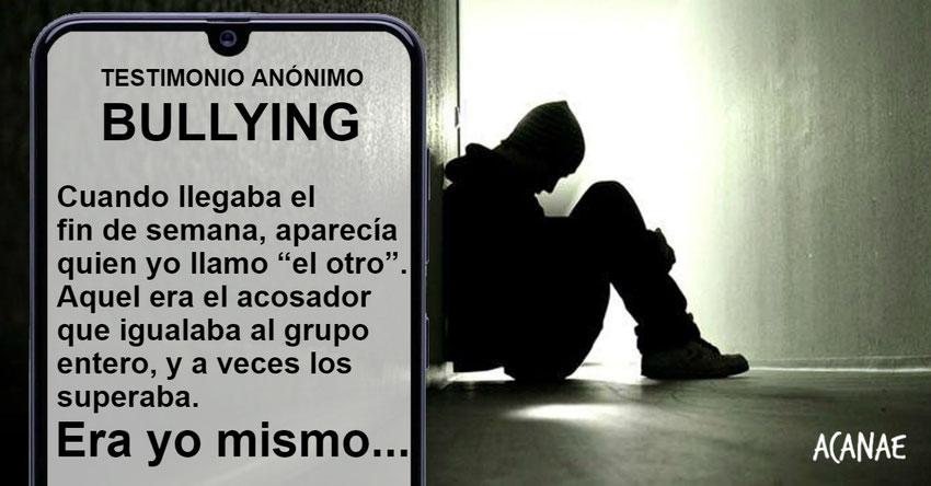 Testimonio anónimo sobre bullying / acoso escolar - ACANAE