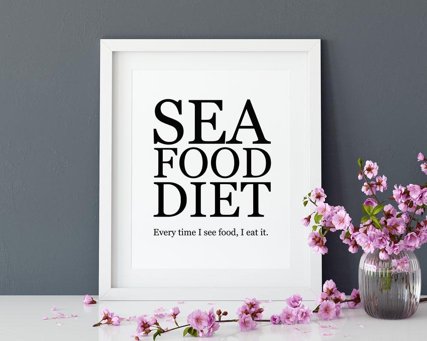 Kunstdruck Print Sea Food Diet Wohndeko Druck mit Spruch lustig