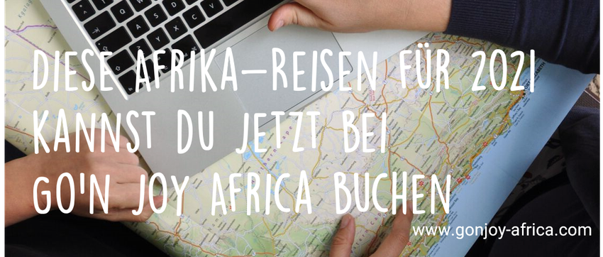 Afrika Reisen 2021 Go'n joy Africa