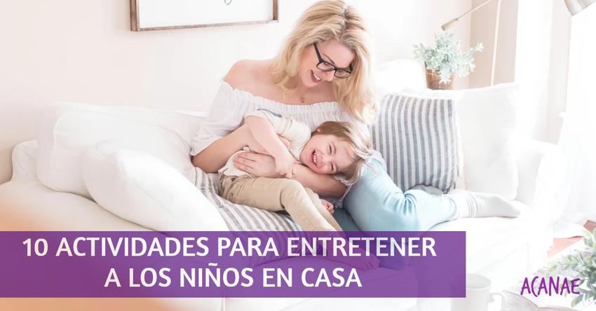 10 actividades para entretener a los niños en casa durante el confinamiento