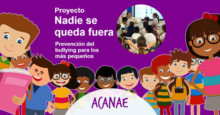Nadie se queda fuera: Prevención del bullying para infantil y primer ciclo de primaria - ACANAE