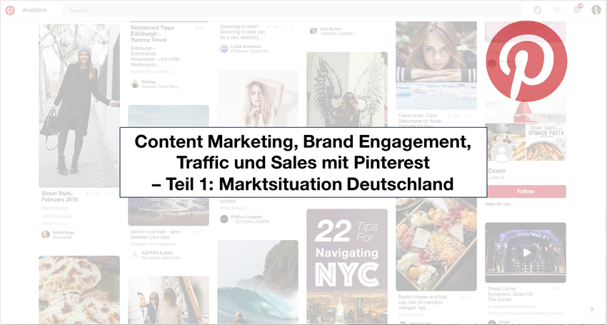 Content Marketing, Brand Engagement, Traffic und Sales mit Pinterest - Teil 1: Marktsituation Deutschland