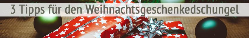 Weihnachtsgeschenke kaufen - 3 Tipps