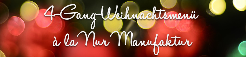 Weihnachtsmenü à la Nur Manufaktur Banner