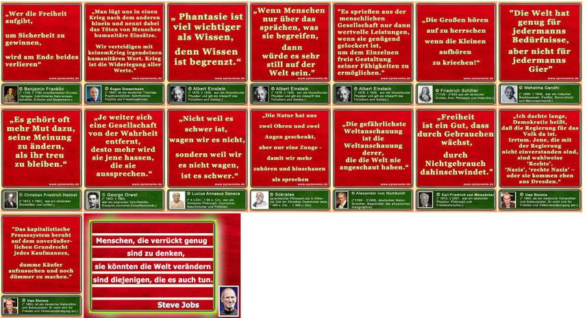 Zitate von Benjamin Franklin, Eugen Drewermann, Albert Einstein, Friedrich Schiller, Mahatma Gandhi, Christian Friedrich Hebbel, George Orwel, Lucius Annaeus Seneca, Sokrates, Alexander von Humboldt, Carl Friedrich von Weizsäcker, Uwe Steimle, Steve Jobs