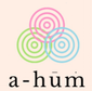 a-hum