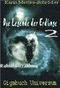 Karin Mettke-Schröder/Rahmengeschichte/Die Legende der Erdlinge 2 aus ™Gigabuch Universum