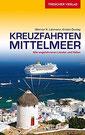 Reiseführer Kreuzfahrten Mittelmeer Alle angefahrenen Länder und Häfen (Trescher-Reihe Reisen)