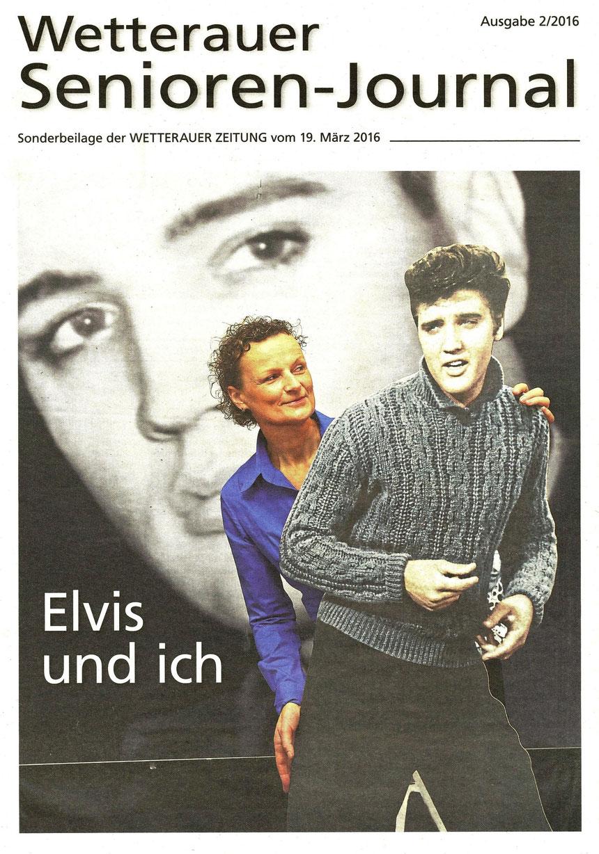 Elvis und ich, Titelseite Seniorenjournal 2/2016, Sonderbeilage der Wetterauer Zeitung, Foto: Nici Merz, Text: Frauke Ahlers