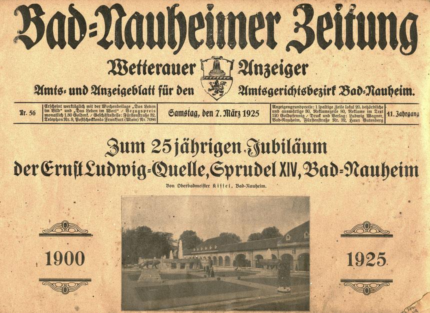 Zum 25jährigen Jubiläum der Ernst Ludwig-Quelle, Sprudel XIV, Bad Nauheim von Oberbadmeister Kissel, Bad Nauheimer Zeitung, Samstag, den 07.03.1925, Digitale Leihgabe