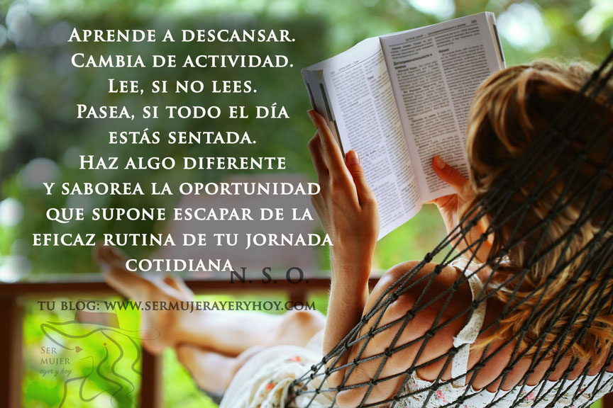ser mujer ayer y hoy; blog; Naty Sánchez Ortega; descansar; ser feliz;