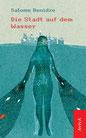 Salome Benidze Die Stadt auf dem Wasser Georgien Erzählungen indiebookchallenge AvivA Verlag