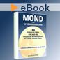 eBook »Der MOND in den 12 TIERKREISZEICHEN: 84 EINFACHE TIPPS, wie man die einzelnen MONDSTÄNDE OPTIMAL nutzen kann: Inklusive MONDSTÄNDE für das JAHR 2016«