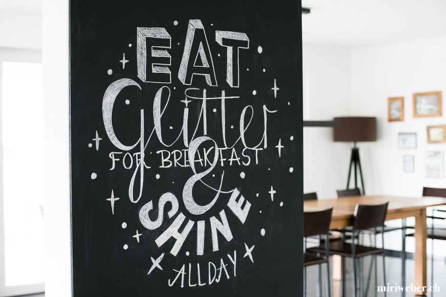 Chalk Board, Black Board, Lettering, Chalk, Kreide Tafel, eat glitter for breakfast and shine all day, diy, blog, kreativ, inspiration, sommer, herbst, winter, frühling, tafel beschriften schweiz