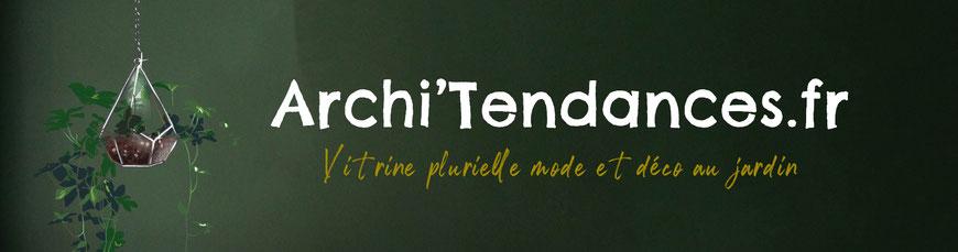 ©Archi'Tendances.fr, la vitrine mode et déco au jardin