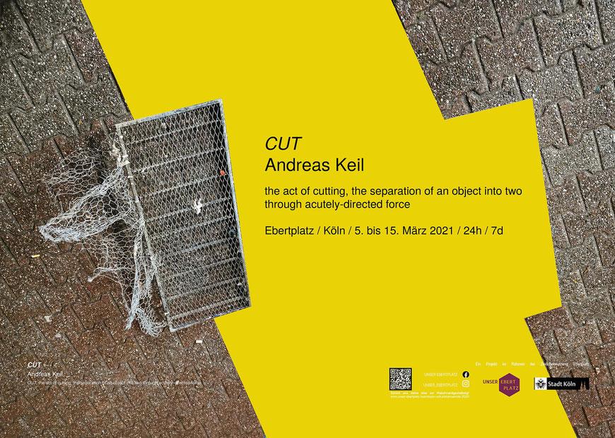 Andreas Keil, CUT, Plakat, Ebertplatz, Köln