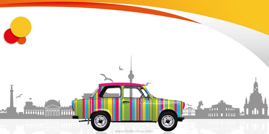 Das Bild zeigt einen Trabant P601 im Streifen-Design vor einer Scherenschnitt-Silhouette der Städte Berlin und Dresden.