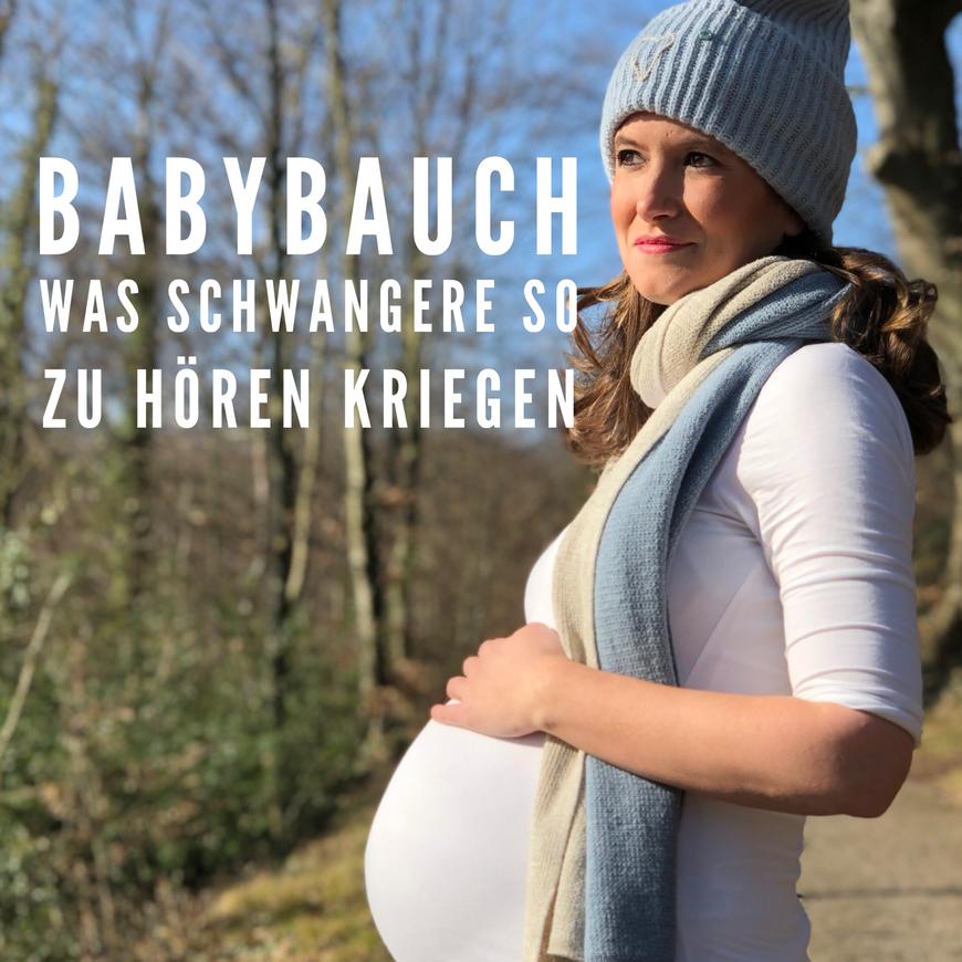 Babybauch - Was Schwangere so zu hören kriegen