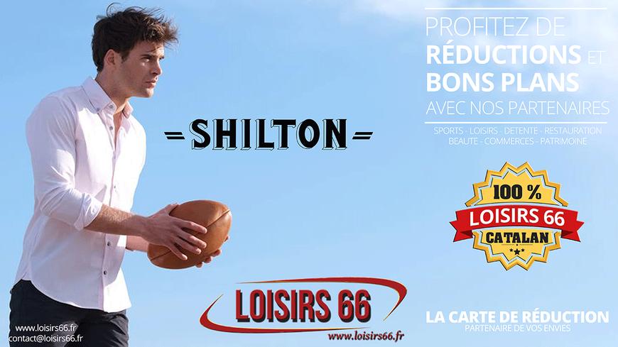 Réductions SHILTON Perpignan LOISIRS 66