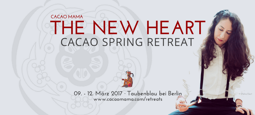 Cacao Mama Cacao Retreat The New Heart March 2017 Berlin