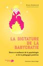 La dictature de la babycratie. Bruno Humbeeck, Maxime Berger