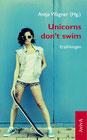Antje Wagner Tania Witte Corinna Waffender Unicorns don't swim Erzählungen indiebookchallenge AvivA Verlag Jugendbuch